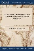The Messiah: Or, the Redemption of Man: A Poem in Thirteen Book: By Edward Strangwayes