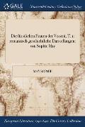 Die Furstlichen Frauen Der Vorzeit. T. 1: Romantisch-Geschichtliche Darstellungen: Von Sophie May