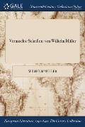Vermischte Schriften: Von Wilhelm Muller
