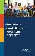 A Study Guide for Harold Pinter's Mountain Language