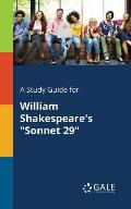 A Study Guide for William Shakespeare's Sonnet 29