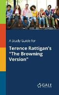 A Study Guide for Terence Rattigan's the Browning Version