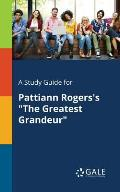 A Study Guide for Pattiann Rogers's the Greatest Grandeur