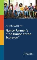 A Study Guide for Nancy Farmer's the House of the Scorpion