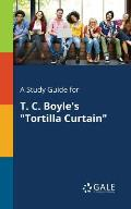A Study Guide for T. C. Boyle's Tortilla Curtain