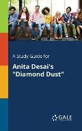 A Study Guide for Anita Desai's Diamond Dust