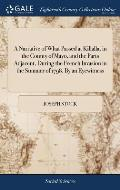 A Narrative of What Passed at Killalla, in the County of Mayo, and the Parts Adjacent, During the French Invasion in the Summer of 1798. by an Eyewitn