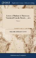 Letters of Madame de Maintenon. Translated from the French. ... of 2; Volume 1
