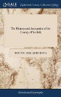 The History and Antiquities of the County of Norfolk: Containing an Account of the Hundred of Happing