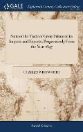State of the Trade of Great Britain in its Imports and Exports, Progressively From the Year 1697: ... In two Parts. With a Preface and Introduction, .
