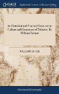 An Historical and Practical Essay on the Culture and Commerce of Tobacco. by William Tatham
