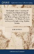 The Epitaph-writer; Consisting of Upwards of six Hundred Original Epitaphs, ... Chiefly Designed for Those who Write or Engrave Inscriptions on Tomb-s