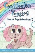 Catholic Puppies * Lucy's Big Adventure
