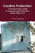 Creative Production: A Functional Fluency Guide for Language-Learning App Users, Spanish Edition Vol. 2