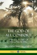 The God of All Comfort: and the Secret of His Comforting
