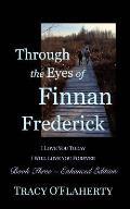 Through the Eyes of Finnan Frederick - Book Three - Enhanced Edition