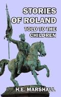 Stories of Roland Told to the Children