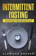 Intermittent Fasting: Your Guide with a Step-by-Step 14-Day Meal for Weight Loss and Feel more Energetic Now!