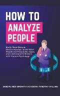 How to Analyze People: Easily Read Obvious Body Language, Speed Read People and Personality Types, and Understand Behaviors with Human Psycho