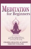 Meditation for Beginners: Learn How to Easily Meditate to Become More Mindful, Stress Free and Stronger Emotionally