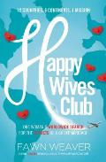 Happy Wives Club One Womans Worldwide Search for the Secrets of a Great Marriage
