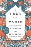 At Home in the World Reflections on Belonging While Wandering the Globe