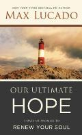 Our Ultimate Hope: 7 Days of Promise to Renew Your Soul