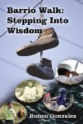 Barrio Walk: Stepping Into Wisdom