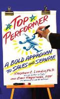 Top Performer A Bold Approach to Sales & Service
