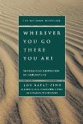 Wherever You Go There You Are Mindfulness