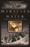 Miracles on the Water The Heroic Survivors of a World War II U Boat Attack