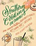 Southern Cooking for Company More Than 200 Southern Hospitality Secrets & Show Off Recipes
