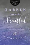 Barren Among the Fruitful: Navigating Infertility with Hope, Wisdom, and Patience