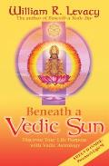 Beneath a Vedic Sun Discover Your Life Purpose with Vedic Astrology