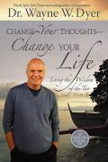 Change Your Thoughts Change Your Life Living the Wisdom of the Tao