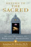 Return to the Sacred Ancient Pathways to Spiritual Awakening