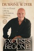 Excuses Begone How to Change Lifelong Self Defeating Thinking Habits