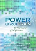 Power Up Your Brain The Neuroscience of Enlightenment