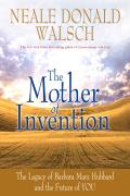 Mother of Invention The Legacy of Barbara Marx Hubbard & the Future of You