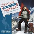 Boy Who Conquered Everest The Jordan Romero Story