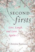 Second Firsts Live Laugh & Love Again