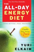 All Day Energy Diet Double Your Energy in 7 Days