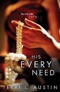 His Every Need