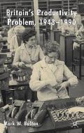 Britain's Productivity Problem, 1948-1990