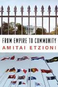From Empire to Community A New Approach to International Relations