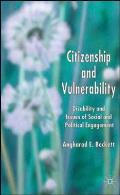 Citizenship and Vulnerability: Disability and Issues of Social and Political Engagement