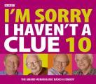 I'm Sorry I Haven't a Clue: Volume 10