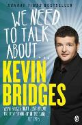 We Need to Talk about ... Kevin Bridges