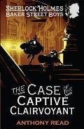 Baker Street Boys: the Case of the Captive Clairvoyant