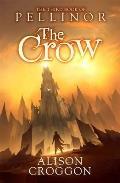 Crow: the Third Book of Pellinor